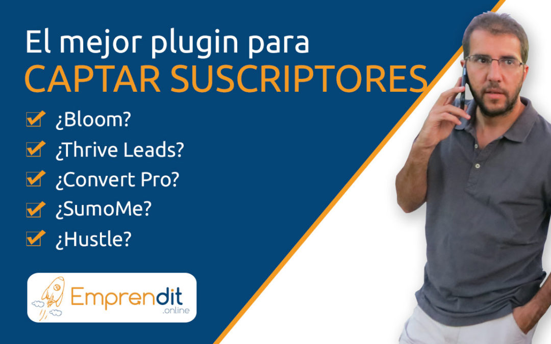 ¿Que plugin uso para captar suscriptores? ¿Thrive Leads, Bloom, Convert Pro…?